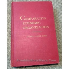 Comparative Economic Organization 1955 Arthur Robert Burns