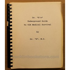 """Dr. """"X's"""" Underground Guide To Y2K Medical Survival 1998"""