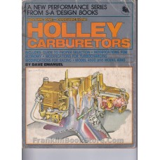 Holley Carburetors Super Tuning and Modifying by Dave Emanuel 1980